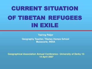 CURRENT SITUATION OF TIBETAN REFUGEES  IN EXILE