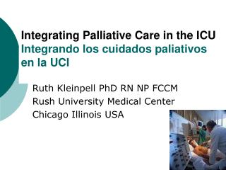 Integrating Palliative Care in the ICU Integrando los cuidados paliativos en la UCI