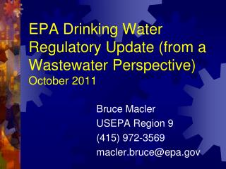 EPA Drinking Water Regulatory Update from a Wastewater Perspective October 2011