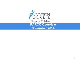 PARCC  Overview November 2014