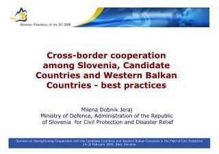 Milena Dobnik Jeraj  Ministry of Defence ,  Administration of the Republic