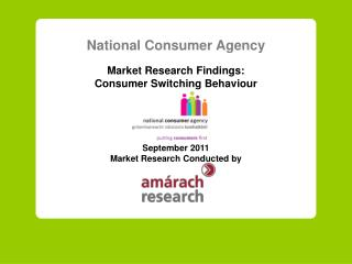 National Consumer Agency Market Research Findings: Consumer Switching Behaviour September  20 11