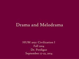 Drama and Melodrama