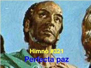 Himno #321 Perfecta paz
