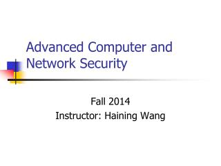 Advanced Computer and Network Security