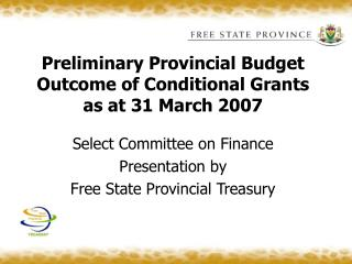 Preliminary Provincial Budget Outcome of Conditional Grants as at 31 March 2007
