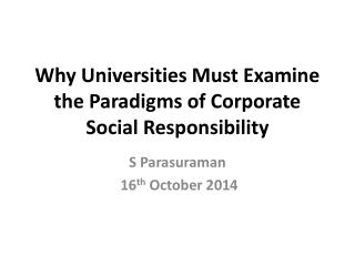 Why Universities Must Examine the Paradigms of Corporate Social Responsibility