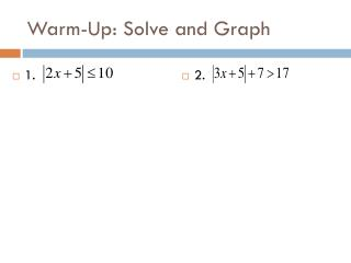 Warm-Up: Solve and Graph