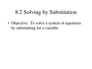 8.2 Solving by Substitution