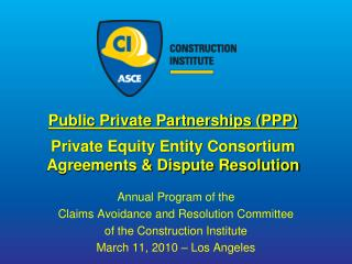 Public Private Partnerships PPP  Private Equity Entity Consortium Agreements  Dispute Resolution