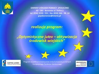 """realizuje program:  """"Optymistyczne jutro – aktywizacja środowisk wiejskich"""""""