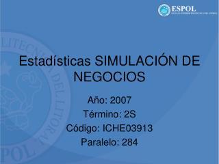 Estadísticas SIMULACIÓN DE NEGOCIOS