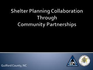 Shelter Planning Collaboration Through  Community Partnerships