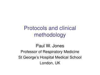 Protocols and clinical methodology