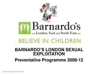 BARNARDO S LONDON SEXUAL EXPLOITATION