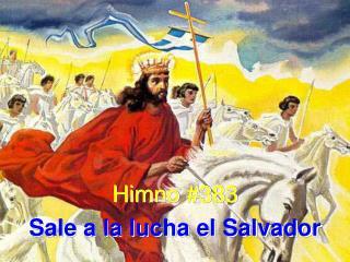 Himno #383 Sale a la lucha el Salvador