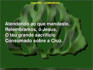 Hino 342 – COMUNHÃO