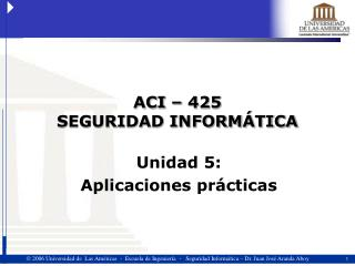 ACI � 425 SEGURIDAD INFORM�TICA