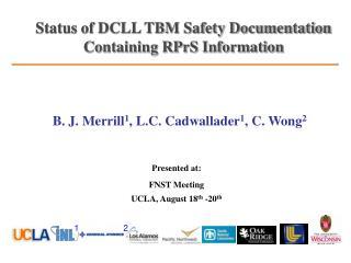 B. J. Merrill1, L.C. Cadwallader1, C. Wong2