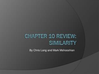 Chapter 10 Review: Similarity