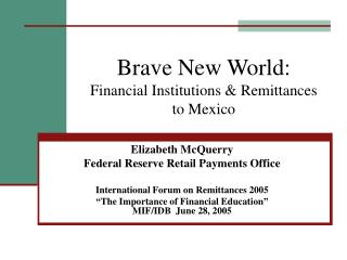 Brave New World:  Financial Institutions & Remittances  to Mexico