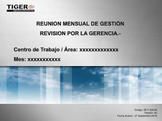 REUNION MENSUAL DE GESTIÓN REVISION POR LA GERENCIA.- Centro de Trabajo / Área:  xxxxxxxxxxxxx