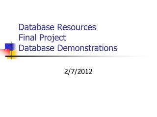 Database Resources Final Project Database Demonstrations