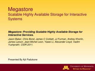 Megastore: Providing Scalable Highly Available Storage for Interactive Services. Jason Baker, Chris Bond, James C Corbet