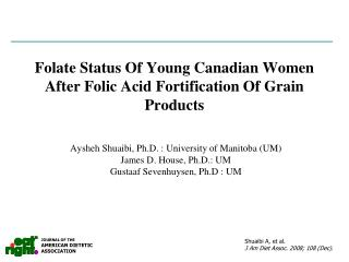 Folate Status Of Young Canadian Women After Folic Acid Fortification Of Grain Products