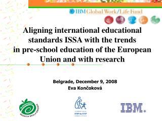 Belgrade ,  December  9 , 2008  Eva Kon č oková