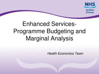Enhanced Services- Programme Budgeting and Marginal Analysis