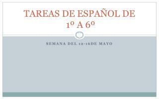 TAREAS DE ESPA�OL DE  1� A 6�