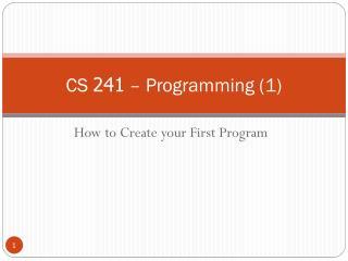 CS  241 –  Programming (1)