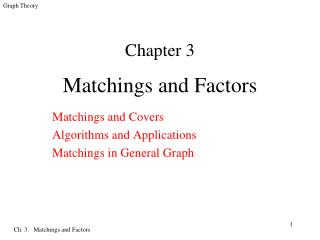Matchings and Factors