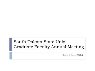 South Dakota State Univ. Graduate Faculty  Annual Meeting