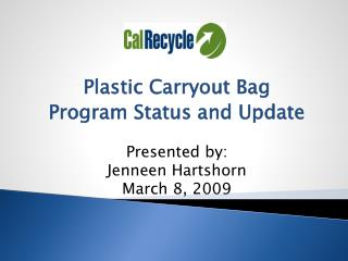 Plastic Carryout Bag  Program Status and Update