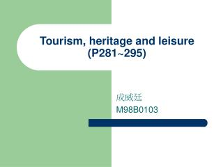 Tourism, heritage and leisure (P281~295)