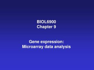 BIOL6900 Chapter 9 Gene expression: Microarray data analysis