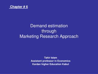 Demand estimation   through  Marketing Research Approach