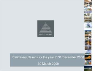 Preliminary Results for the year to 31 December 2008