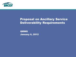 Proposal on Ancillary Service Deliverability Requirements