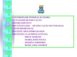 UNIVERSIDADE FEDERAL DA BAHIA FACULDADE DE EDUCAÇÃO  DEPARTAMENTO I