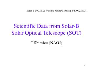 Scientific Data from Solar-B Solar Optical Telescope (SOT)
