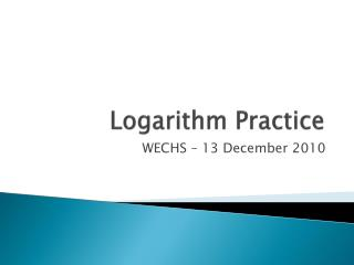 Logarithm Practice