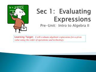 Sec 1:  Evaluating Expressions