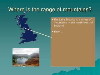 Where is the range of mountains?