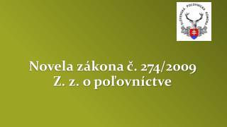 Novela zákona č. 274/2009 Z.z. o poľovníctve
