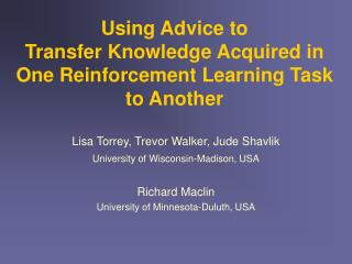 Using Advice to  Transfer Knowledge Acquired in One Reinforcement Learning Task to Another