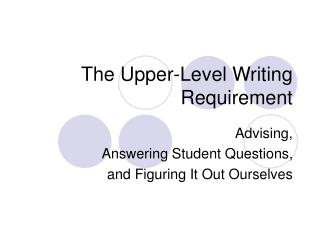 The Upper-Level Writing Requirement