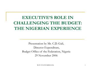 EXECUTIVE S ROLE IN CHALLENGING THE BUDGET: THE NIGERIAN EXPERIENCE